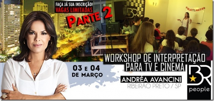 Workshop de interpretação para TV/Cinema - 2ª fase - com a Atriz e Diretora de TV Andrea Avancini